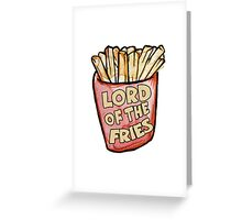 Lord of the fries Greeting Card