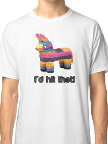 I'd hit that ! Classic T-Shirt