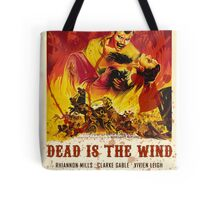 Dead In The Wind Tote Bag