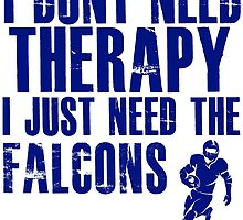 I Don't Need Therapy I Just Need The Falcons T Shirt and Hoodie by zandosfactry