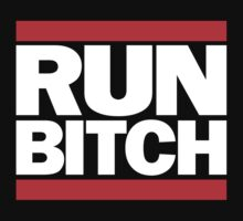 RUN BITCH (White) by BiggStankDogg