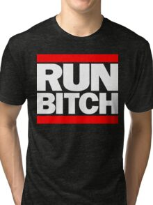 RUN BITCH (White) Tri-blend T-Shirt