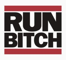 RUN BITCH (Black) by BiggStankDogg