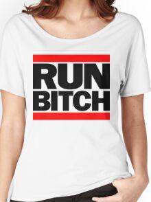 RUN BITCH (Black) Women's Relaxed Fit T-Shirt