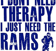I Don't Need Therapy I Just Need The Rams T Shirt and Hoodie by zandosfactry
