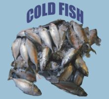 Fish on Ice~COLD FISH Kids Tee