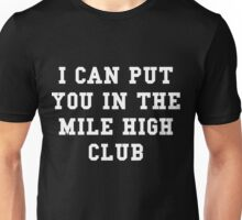 I Can Put You In The Mile High Club - White Text Unisex T-Shirt