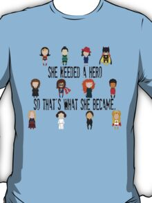 So that's what she became T-Shirt