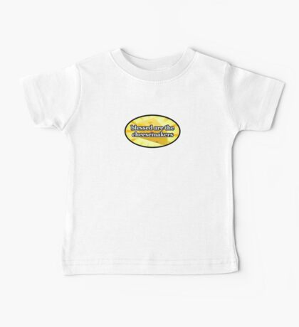BLESSED ARE THE CHEESEMAKERS CHEESE LOVERS Baby Tee