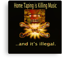 Home Taping is killing music Print. Canvas Print