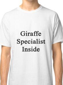 Giraffe Specialist Inside  Classic T-Shirt