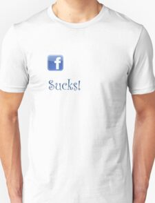Facebook sucks! T-Shirt