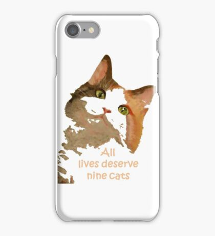 All Lives Deserve Nine Cats iPhone Case/Skin