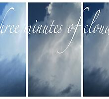 Three minutes of clouds... by linmarie