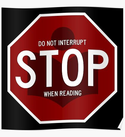 Stop - Do Not Interrupt When Reading Poster