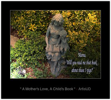 """Mother's Love, A Child's Book """" """" by ArtistJD 