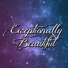 Exceptionally Beautiful