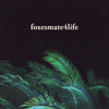 foxesmate4life