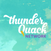 ThunderQuack  Podcast Network