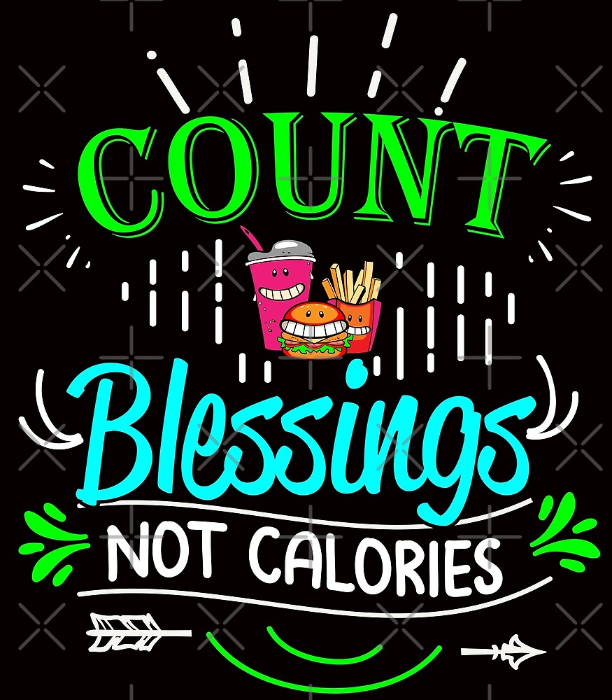 Count Blessings Not Calories by SavvyTurtle