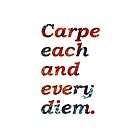 Carpe each and every diem. by cesarpadilla