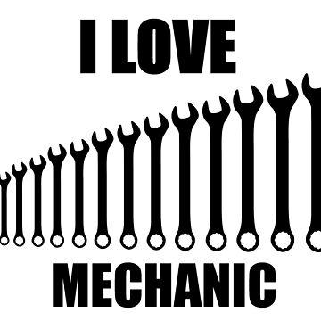 i love mechanic by rednecksam45