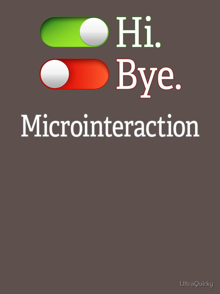 Microinteractions. by UltraQuirky