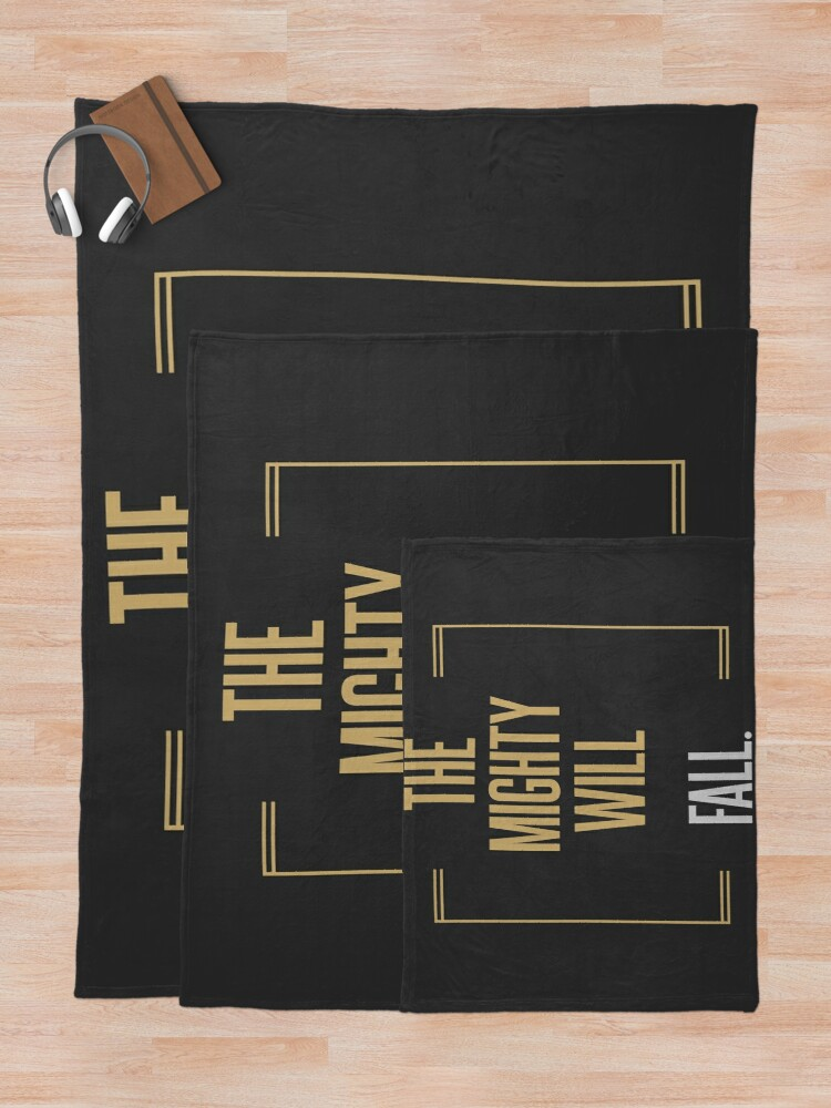 Alternate view of The mighty will fall   |   BILLIONS TM & © 2019 Showtime Throw Blanket