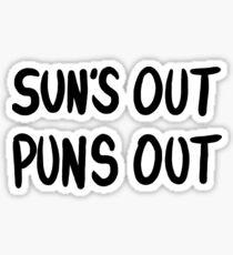 Sun's Out Puns Out - Black lettering Sticker