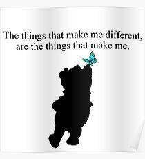 the things that make me different, are the things that make me Poster