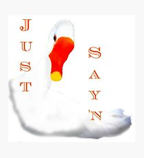 Just Say'n #2 T-Shirt Photographic Print