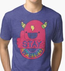 STAY WEIRD! Tri-blend T-Shirt