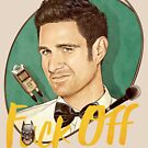 Wil Anderson - F*ck Off it's a Free Podcast (T-shirts, etc) by James Fosdike