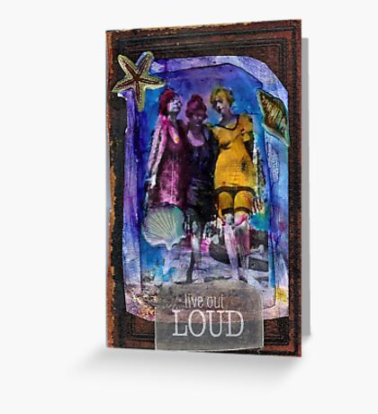Live Out Loud Greeting Card