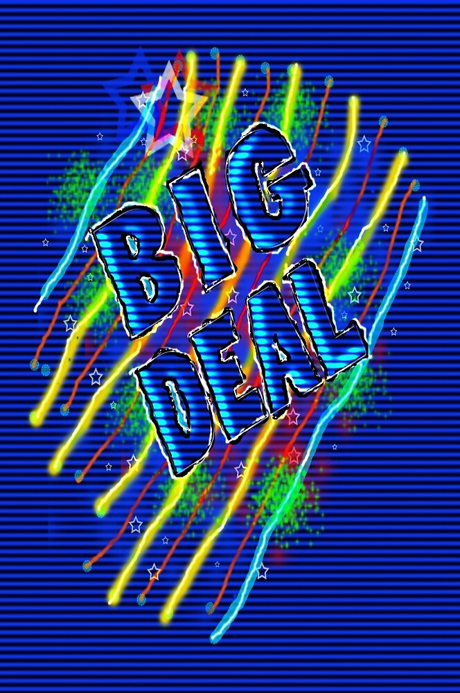 BIG DEAL by TeaseTees