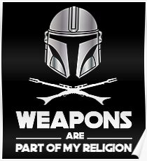 Weapons are part of my religion Poster