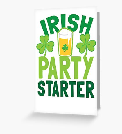 IRISH party STARTER! with pint glass Greeting Card