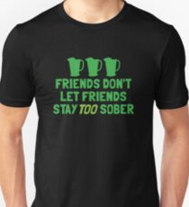 IRISH Friends don't let friends stay TOO sober with three jugs T-Shirt