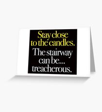 Young Frankenstein - Stay close to the candles... Greeting Card