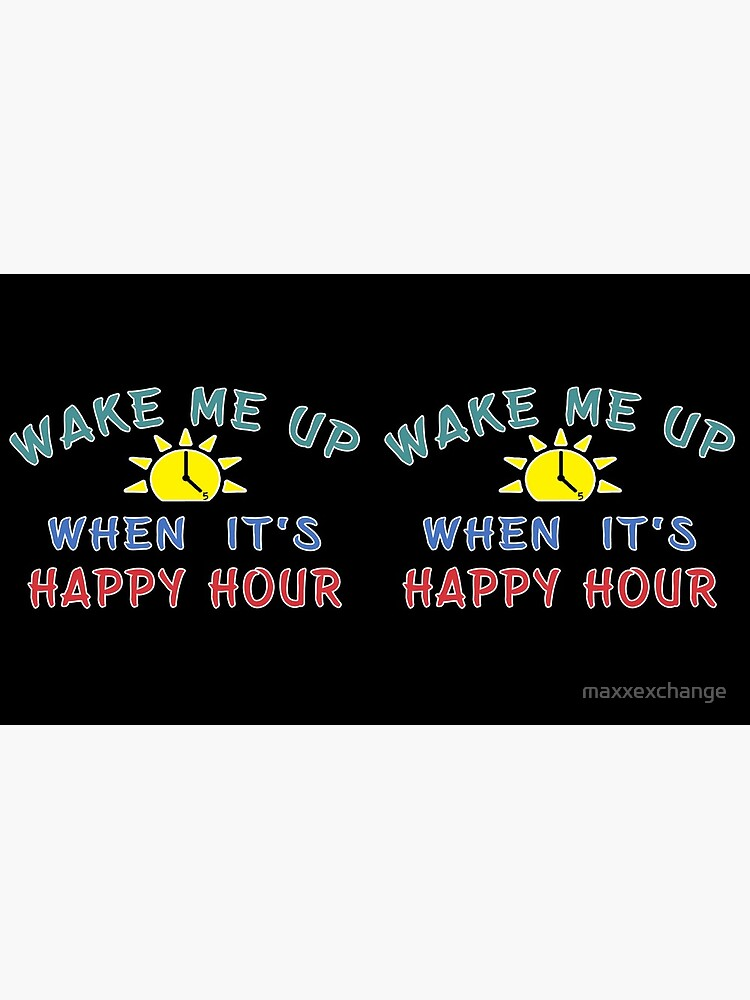 Happy Hour funny Alcohol Craft Beer drinkers gift. by maxxexchange