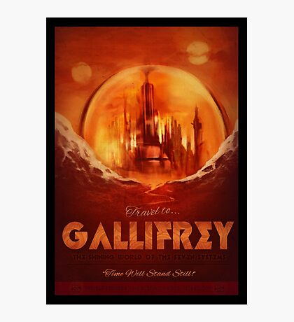 Travel To...  Gallifrey! Photographic Print