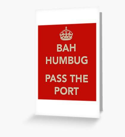 Bah Humbug and Pass the Port Greeting Card
