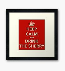 Keep Calm and Drink the Sherry Framed Print