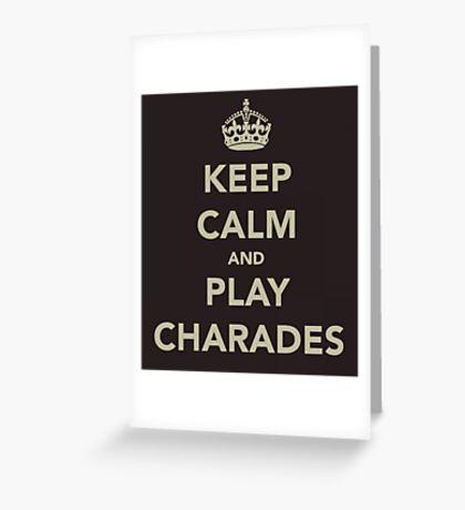 Keep Calm and Play Charades Greeting Card