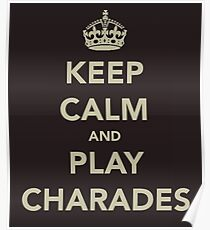 Keep Calm and Play Charades Poster