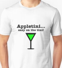 Appletini... Easy on the tini! T-Shirt