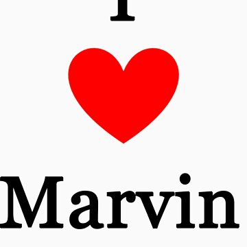 I love Marvin by meldevere