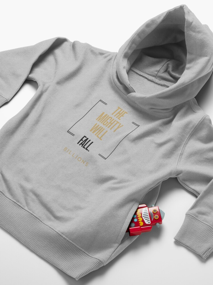 Alternate view of The mighty will fall #2       BILLIONS TM & © 2019 Showtime Toddler Pullover Hoodie
