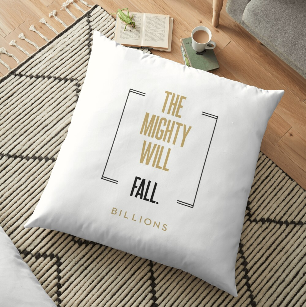 The mighty will fall #2   |   BILLIONS TM & © 2019 Showtime Floor Pillow