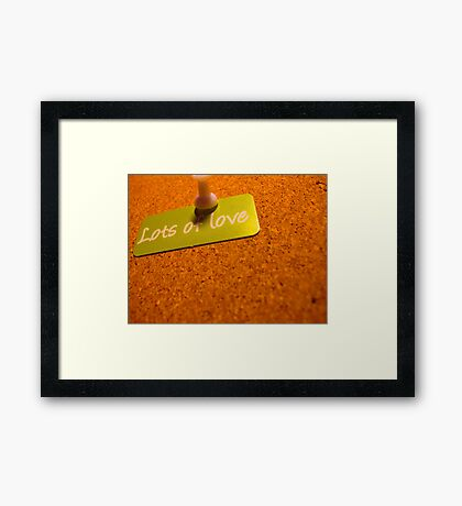 Love like there is no tomorrow... Framed Print